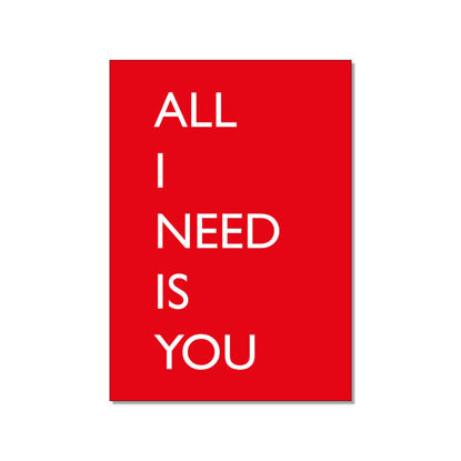 PK  hoch, ALL I NEED IS YOU, rot Postkarte 10,5x14,8 cm