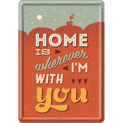 Home is Wherever I'm With YouWord Up / Metal Card 10x14 / A400