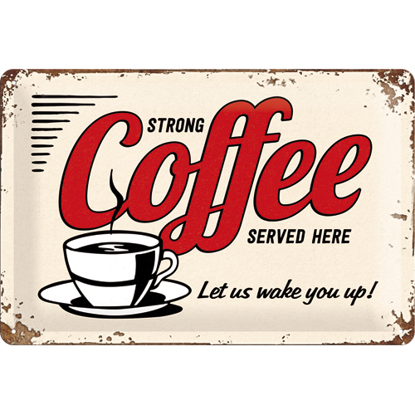 Strong Coffee Served Here, USA, Tin Sign 20 x 30cm/A402