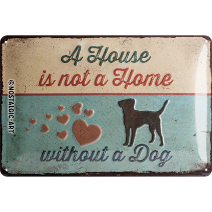 PfotenSchild - A House is not a Home, Pf, Tin Sign 20 x 30cm/A402