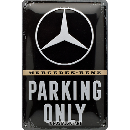 Mercedes-Benz - Parking Only, Mercedes-B, Tin Sign 20 x 30cm/A402