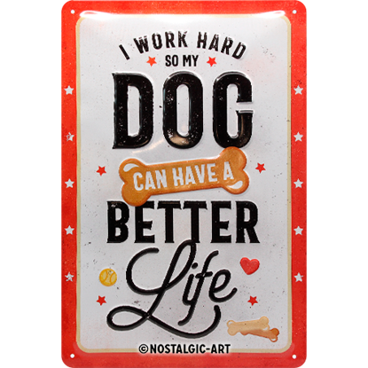 PfotenSchild - Better Dog Life, PfotenSc, Tin Sign 20 x 30cm/A402