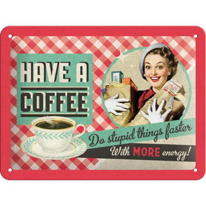 Have A Coffee, Say it 50's Tin Sign 15 x 20cm