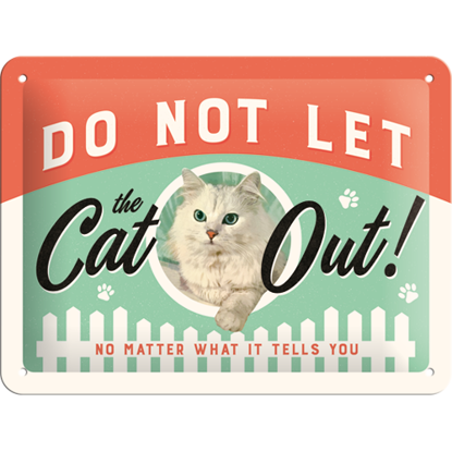Do Not Let The Cat Out, Animal Club, Tin Sign 15 x 20cm