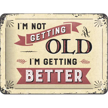 I'm not getting old, Word Up Tin Sign 15 x 20cm