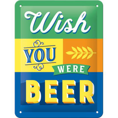 Wish You Were Beer, Word Up Tin Sign 15 x 20cm