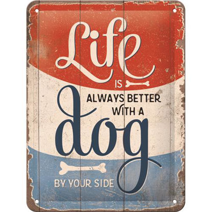 PfotenSchild - Life is better with a dog Tin Sign 15 x 20cm