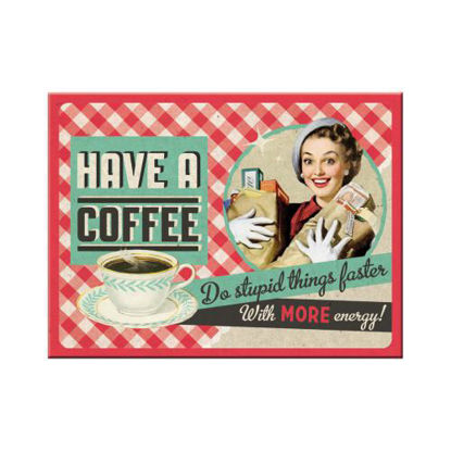 Have A Coffee, Say it 50'sMagnet, 8x0x6 cm/A401
