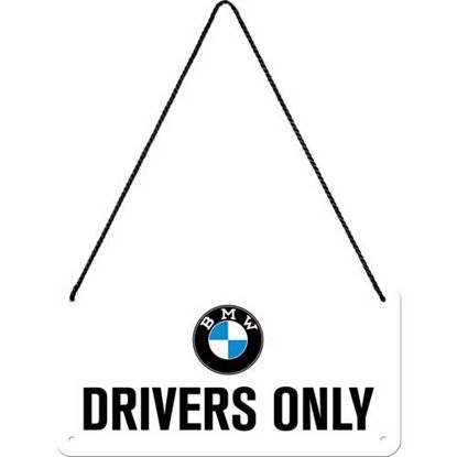 BMW - Drivers Only, BMW Hanging Sign, 20x0x10 cm
