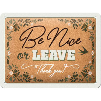 Be nice or leave Tin Sign 15 x 20, Word Up