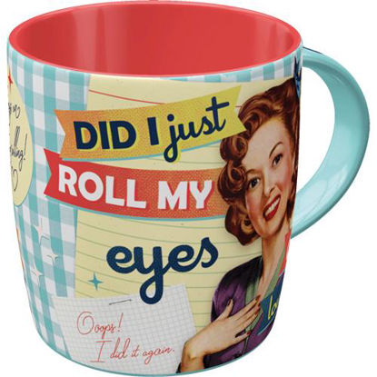 Did I just roll my eyes out loud,   Mug, Say it 50's, A407