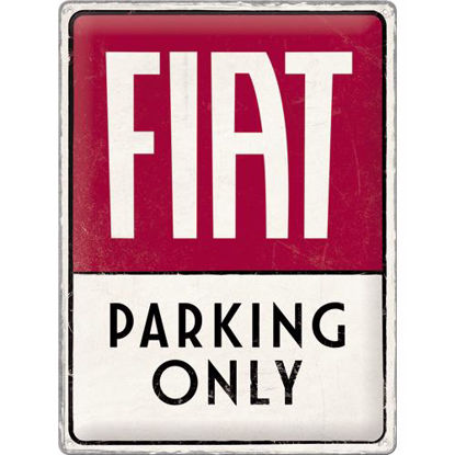 Fiat - Parking Only, tin sign 30 x 40, Fiat