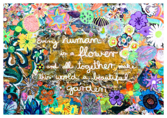 Postkarte quer, Streetart, EVERY HUMAN IS A FLOWER AND ALL TOGETHER MAKE THIS WORLD A BEAUTIFUL GARDEN